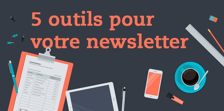 5 outils pour votre newsletter